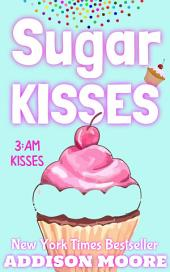 Sugar Kisses (3:AM Kisses 3)
