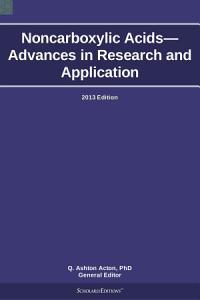 Noncarboxylic Acids   Advances in Research and Application  2013 Edition PDF