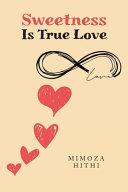 Sweetness Is True Love