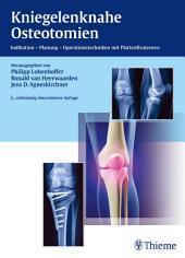 Kniegelenknahe Osteotomien: Indikation - Planung - Operationstechniken mit Plattenfixateuren, Ausgabe 2