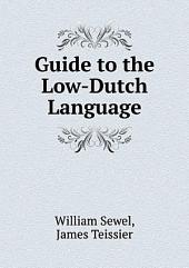 Guide to the Low-Dutch Language