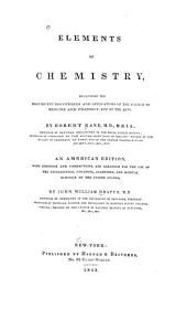 Elements of Chemistry: Including the Most Recent Discoveries and Applications of the Science to Medicine and Pharmacy, and to the Arts
