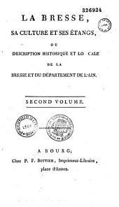 La Bresse, sa culture et ses étangs, ou Description historique et locale de la Bresse et du département de l'Ain