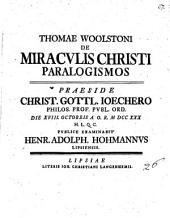 Thomae Woolstoni De Miraculis Christi Paralogismos