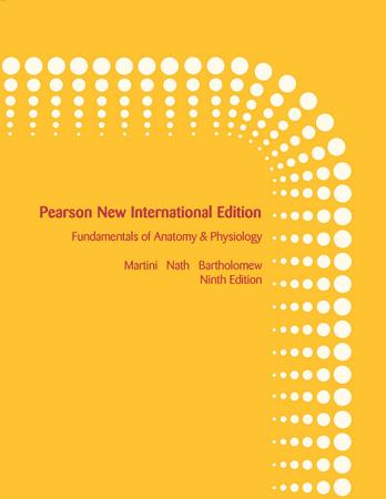 Fundamentals of Anatomy   Physiology  Pearson New International Edition PDF