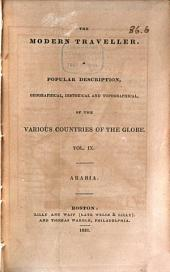 The Modern Traveller: A Description, Geographical, Historical, and Topographical, of the Various Countries of the Globe, Volume 9