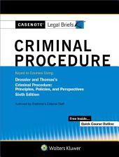 Casenote Legal Briefs for Criminal Procedure Keyed to Dressler and Thomas: Edition 6