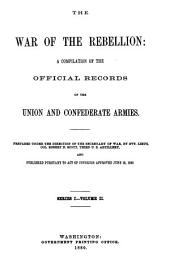 The War of the Rebellion: A Compilation of the Official Records of the Union and Confederate Armies, Volumes 1-2; Volume 4; Volume 7; Volumes 10-11; Volume 16; Volume 18; Volume 20; Volume 22; Volume 27, Part 1; Volume 30; Volumes 52-53; Volume 56; Volumes 58-59; Volume 62; Volume 81; Volume 83; Volumes 101-102; Volumes 118-121; Volumes 124-125