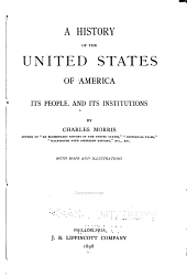 A History of the United States of America, Its People and Its Institutions: With Maps and Illustrations