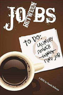 Between Jobs  A Novel PDF
