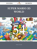Super Mario 3D World 54 Success Secrets   54 Most Asked Questions on Super Mario 3D World   What You Need to Know PDF