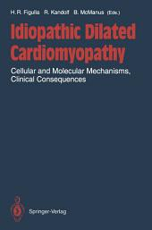 Idiopathic Dilated Cardiomyopathy: Cellular and Molecular Mechanisms, Clinical Consequences