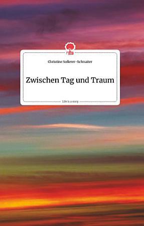 Zwischen Tag und Traum  Life is a Story   story one PDF