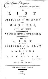 A List of the Officers of the Army and Marines, with an Index: A Succession of Colonels and a List of the Officers of the Army and Marines on Half-Play : Also with Index