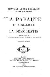 La papauté: le socialisme et la démocratie, ouvrage suivi de l'encyclique pontificale sur la condition des ouvriers