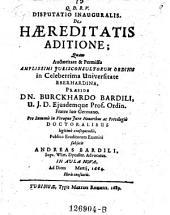 Q. D. B. V. Disputatio Inauguralis, De Haereditatis Aditione