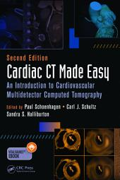 Cardiac CT Made Easy: An Introduction to Cardiovascular Multidetector Computed Tomography, Second Edition, Edition 2