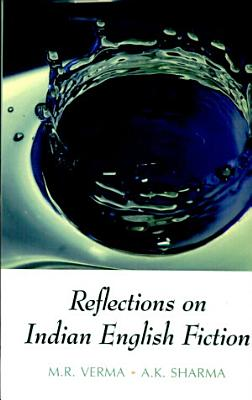 Reflections on Indian English Fiction PDF