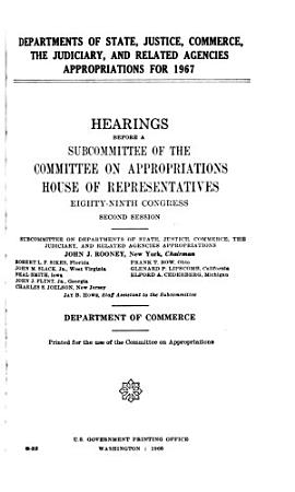 Departments of State  Justice  Commerce  the Judiciary  and Related Agencies Appropriations for 1967 PDF