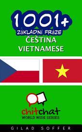 1001+ Základní Fráze Čeština - Vietnamese