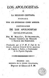 Los Apologistas, ó, La Religión cristiana probada por sus enemigos como amigos: continuación de Los Apologistas involuntarios