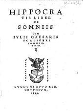 Hippocratis liber de somniis cum Iulii Caesaris Scaligeri commentariis
