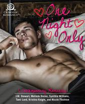 One Night Only: 6 Contemporary Romances