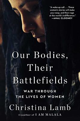 Our Bodies  Their Battlefields