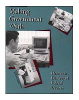 Making government work   electronic delivery of federal services  PDF