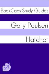Hatchet (Study Guide): BookCaps Study Guide