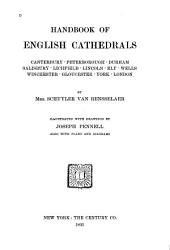 Handbook of English Cathedrals: Canterbury, Peterborough, Durham, Salisbury, Lichfield, Lincoln, Ely, Wells, Winchester, Gloucester, York, London