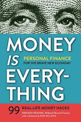 Money Is Everything  Personal Finance for The Brave New Economy