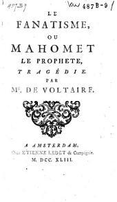Le fanatisme, ou Mahomet le prophete, tragédie