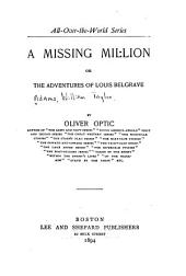 A Missing Million: Or, The Adventures of Louis Belgrave