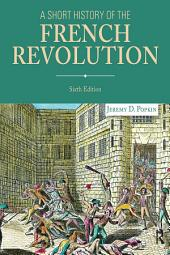 A Short History of the French Revolution: Edition 6