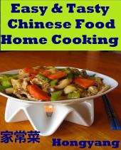 Easy and Tasty Chinese Food Home Cooking: 11 Recipes with Photos