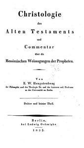 Christologie des Alten Testaments und Commentar über die messianischen Weissagungen der Propheten: Volume 3