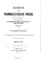 Handbuch der pharmaceutischen Praxis für Apotheker, Ärzte, Droguisten und Medicinalbeamte: Band 2