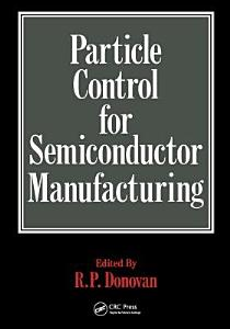 Particle Control for Semiconductor Manufacturing PDF