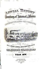 Annual Report. ...: Railroad, canal, navigation, telegraph and telephone companies. Part IV.