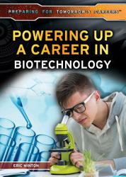 Powering Up a Career in Biotechnology PDF