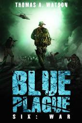 Blue Plague: War (Blue Plague Book 6)