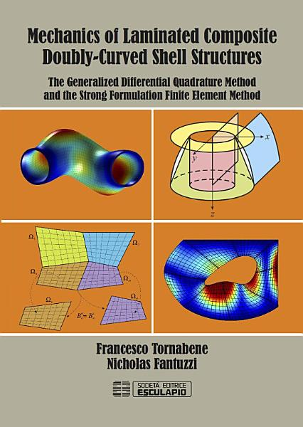 Mechanics Of Laminated Composite Doubly Curvel Shell Structures