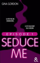 Seduce Me - Episode 1