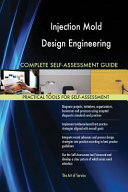Injection Mold Design Engineering Complete Self-Assessment Guide
