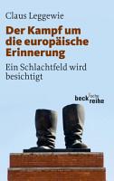 Der Kampf um die europ  ische Erinnerung PDF