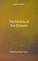 The Mutiny of the Elsinore   Publishing People Series PDF