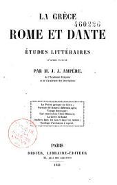 La Grèce, Rome et Dante: études littéraires d'après nature