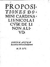 Propositiones Domini Cardinalis Nicolai Cvse De Li Non Alivd