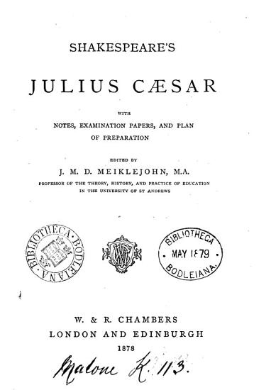 Shakespeare s Julius C  sar  with notes  examination papers  and plan of preparation  ed  by J M D  Meiklejohn PDF